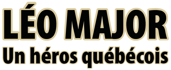 Léo Major - Un héros québécois